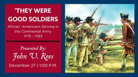 'They Were Good Soldiers': African–Americans Serving in the Continental Army, 1775-1783