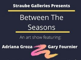 Between The Seasons Art Exhibit at the Straube Center Galleries